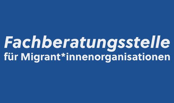 Fachberatungsstelle für Migrant*innenorganisationen