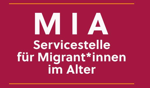 Servicestelle für Migrant*innen im Alter – MIA