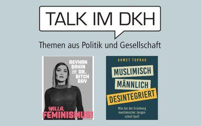 Talk im DKH am 20.12.2019 - Zu Gast Ahmet Toprak und Reyhan Sahin